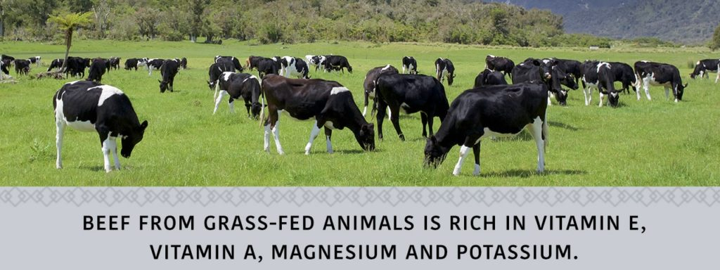 Grass-beef is rich in vitamin E, A, Magnesium and Potassium