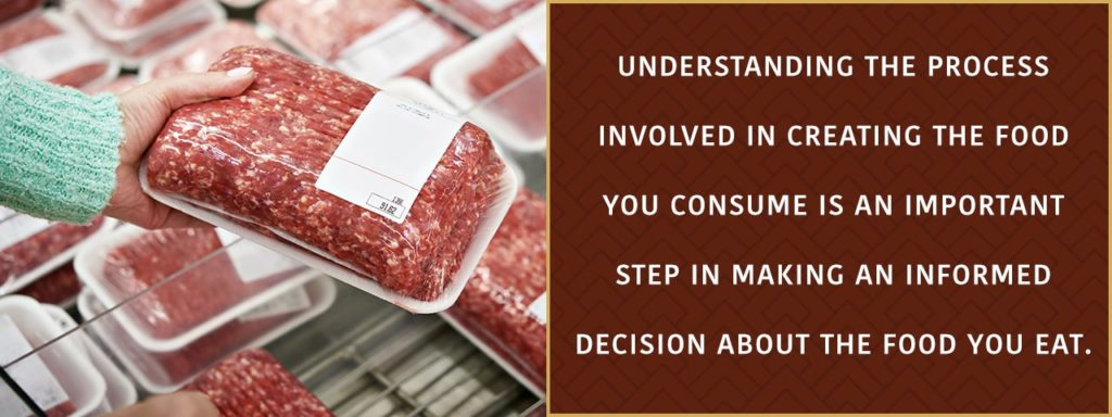It's important to understand the process involved in creating your food